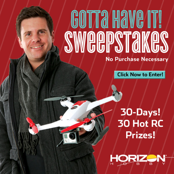 "Check out Horizon Hobby's ""Gotta Have It!"" Sweepstakes!"