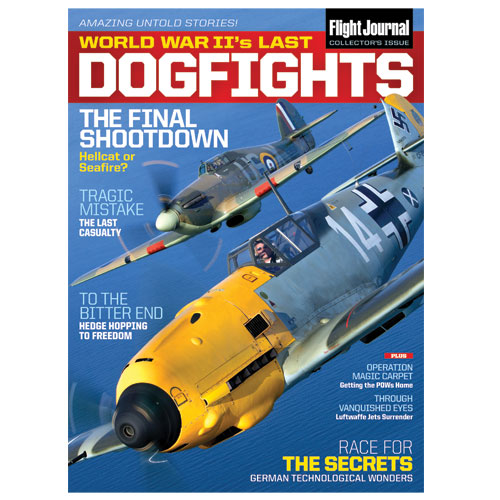 Flight Journal's Special Issue — WWII's Last DogFights is Finally Here!