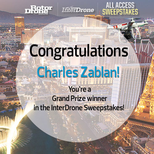 Congratulations to the RotorDrone Magazine and InterDrone Sweepstakes Grand Prize Winner— Charles Zablan!